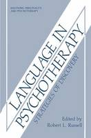 Language in Psychotherapy: Strategies of Discovery - Emotions, Personality, and Psychotherapy (Hardback)