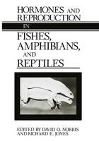Hormones and Reproduction in Fishes, Amphibians and Reptiles (Hardback)