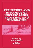 Structure and Dynamics of Nucleic Acids Proteins and Membranes (Hardback)