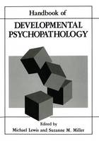 Handbook of Developmental Psychopathology (Hardback)