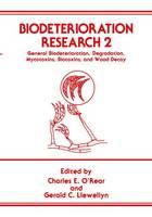 Biodeterioration Research: No. 2: General Biodeterioration, Degradation, Mycotoxins, Biotoxins, and Wood Decay (Hardback)