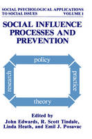 Social Influence Processes and Prevention - Social Psychological Applications To Social Issues 1 (Hardback)