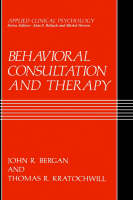 Behavioral Consultation and Therapy: An Individual Guide - Applied Clinical Psychology (Hardback)