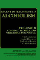 Recent Developments in Alcoholism: Volume 8: Combined Alcohol and Other Drug Dependence - Recent Developments in Alcoholism 8 (Hardback)