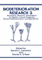 Biodeterioration Research: Mycotoxins, Biotoxins, Wood Decay, Air Quality, Cultural Properties, General Biodeterioration, and Degradation - Biodeterioration Research 3 (Hardback)