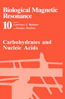 Carbohydrates and Nucleic Acids - Biological Magnetic Resonance 10 (Hardback)