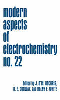 Modern Aspects of Electrochemistry: No. 22 - Modern Aspects of Electrochemistry 22 (Hardback)