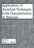 Applications of Analytical Techniques to the Characterization of Materials (Hardback)