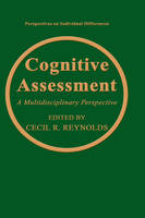 Cognitive Assessment: A Multidisciplinary Perspective - Perspectives on Individual Differences (Hardback)