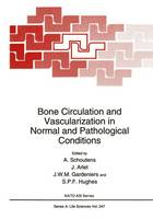 Bone Circulation and Vascularization in Normal and Pathological Conditions: Proceedings of a NATO ARW Held in Brussels, Belgium, September 25-26, 1992 - NATO Science Series A v. 247 (Hardback)