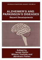 Alzheimer's and Parkinson's Diseases: Recent Developments - Advances in Behavioral Biology 44 (Hardback)