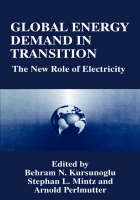 Global Energy Demand in Transition: The New Role of Electricity (Hardback)