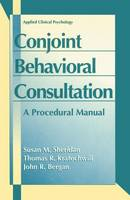 Conjoint Behavioral Consultation: A Procedural Manual - NATO Science Series B (Paperback)