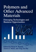 Polymers and Other Advanced Materials: Emerging Technologies and Business Opportunities (Hardback)