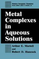 Metal Complexes in Aqueous Solutions - Modern Inorganic Chemistry (Hardback)