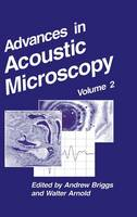 Advances in Acoustic Microscopy: Volume 2 - Advances in Acoustic Microscopy 2 (Hardback)