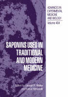 Saponins Used in Traditional and Modern Medicine - Advances in Experimental Medicine and Biology 404 (Hardback)