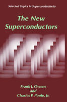 The New Superconductors - Selected Topics in Superconductivity (Hardback)