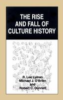 The Rise and Fall of Culture History (Hardback)