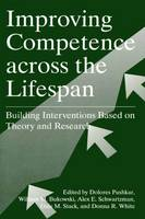 Improving Competence Across the Lifespan: Building Interventions Based on Theory and Research (Hardback)