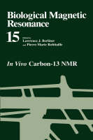 Biological Magnetic Resonance: In Vivo Carbon-13 NMR - Biological Magnetic Resonance 15 (Hardback)