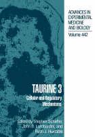 Taurine 3: Cellular and Regulatory Mechanisms - Advances in Experimental Medicine and Biology 442 (Hardback)