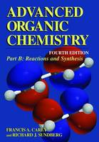 Advanced Organic Chemistry: Reaction and Synthesis Part B: Part B (Hardback)