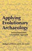 Applying Evolutionary Archaeology: A Systematic Approach (Hardback)