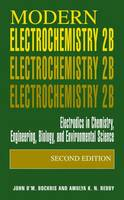 Modern Electrochemistry 2B: Electrodics in Chemistry, Engineering, Biology and Environmental Science (Hardback)