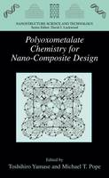 Polyoxometalate Chemistry for Nano-Composite Design - Nanostructure Science and Technology (Hardback)