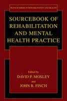 Sourcebook of Rehabilitation and Mental Health Practice - Springer Series in Rehabilitation and Health (Hardback)