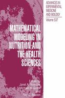 Mathematical Modeling in Nutrition and the Health Sciences - Advances in Experimental Medicine and Biology 537 (Hardback)