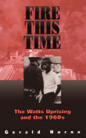 Fire This Time: The Watts Uprising And The 1960s (Paperback)