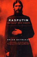 Rasputin: The Saint Who Sinned (Paperback)