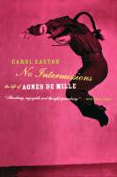 No Intermissions: The Life Of Agnes De Mille (Paperback)