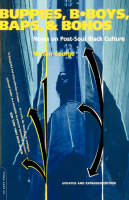 Buppies, B-boys, Baps, And Bohos: Notes On Post-soul Black Culture (Paperback)