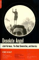 Desolate Angel: Jack Kerouac, The Beat Generation, And America (Paperback)