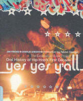 Yes, Yes, Y'all: The Experience Music Project Oral History of Hip Hop's First Decade (Paperback)