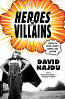 Heroes and Villains: Essays on Music, Movies, Comics, and Culture (Paperback)