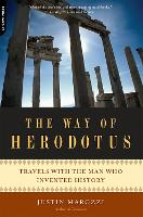The Way of Herodotus: Travels with the Man Who Invented History (Paperback)