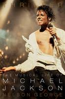 Thriller: The Musical Life of Michael Jackson (Paperback)