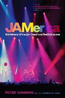JAMerica: The History of the Jam Band and Festival Scene (Hardback)