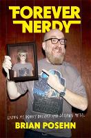 Forever Nerdy: Living My Dorky Dreams and Staying Metal (Hardback)