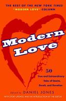 Modern Love: True and Extraordinary Tales of Desire, Deceit, and Devotion (Paperback)