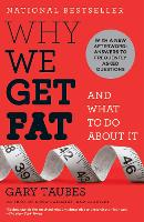 Why We Get Fat: And What to Do About It (Paperback)