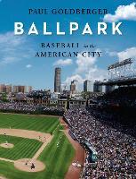 Baseball in the American City: Baseball, Ballparks, and the American City (Hardback)