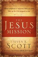 The Jesus Mission: How to Focus your Life in the Missions He Left for You (Hardback)