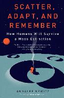 Scatter, Adapt, and Remember: How Humans Will Survive a Mass Extinction (Paperback)