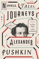 Novels, Tales, Journeys: The Complete Prose of Alexander Pushkin (Hardback)