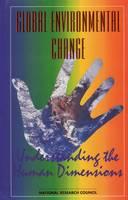 Global Environmental Change: Understanding the Human Dimensions (Paperback)